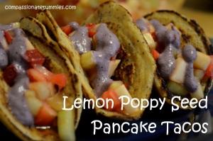 Lemon Poppy Seed Pancake Tacos | Home of the Compassionate Tummies