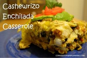 Cashewrizo Enchilada Casserole